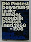img - for Die Protestbewegung in der Bundesrepublik Deutschland: 1968-1976 (German Edition) book / textbook / text book