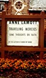 img - for By Anne Lamott: Traveling Mercies: Some Thoughts on Faith book / textbook / text book