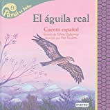 img - for El Aguila Real: Cuento Espanol (Panal del Saber) (Spanish Edition) book / textbook / text book