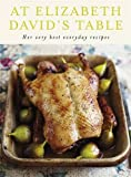 At Elizabeth David's Table: Her Very Best Everyday Recipes