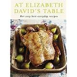 At Elizabeth David's Table: Her Very Best Everyday Recipesby Elizabeth David