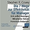 Die 7 Wege zur Effektivität für Manager Hörbuch von Stephen R. Covey Gesprochen von:  N.N.