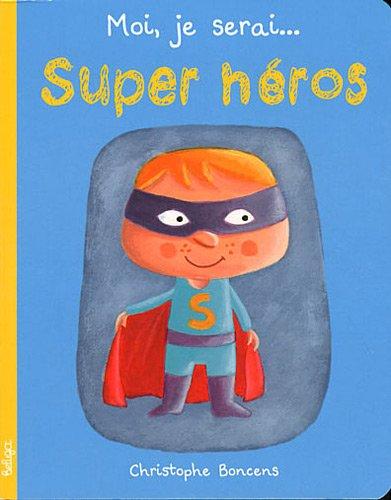 Moi je serai… super héros