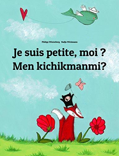 Philipp Winterberg - Je suis petite, moi ? Men kichikmanmi?: Un livre d'images pour les enfants (Edition bilingue français-ouzbek) (French Edition)