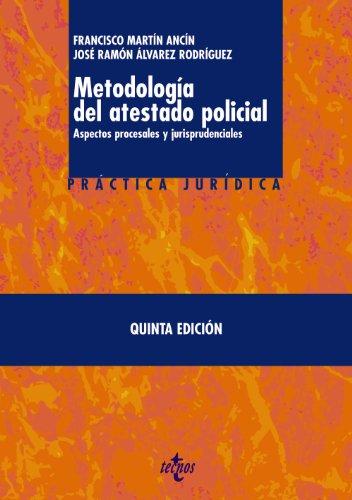 Metodología del atestado policial: Aspectos procesales y jurisprudenciales (Derecho - Práctica Jurídica)