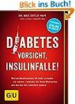 Diabetes: Vorsicht, Insulinfalle!: Wa...
