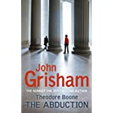 Theodore Boone: The Abductionby John Grisham