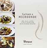 Cucinare a Microonde, ricettario Whirlpool