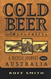 img - for Cold Beer and Crocodiles: A Bicycle Journey into Australia (Adventure Press) by Roff Smith (2001-11-01) book / textbook / text book