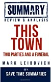 Book Summary, Review & Analysis: This Town: Two Parties and a Funeral