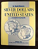 img - for Silver Dollars and Trade Dollars of the United States A Complete Encyclopedia : a source book for the numismatist, dealer, investor, and historian. a catalogue raisonne of America's largest silver denomination book / textbook / text book