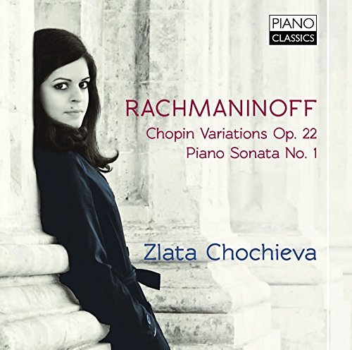 CD : RACHMANINOFF / CHOCHIEVA,ZLATA - Chopin Variations / Piano Sonata