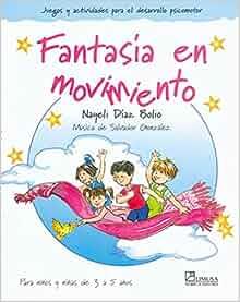 Fantasia en movimiento/ Fantasy in Movement: Juegos Y Actividades Para
