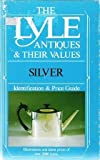 img - for Silver: Identification & Price Guide (The Lyle Antiques & Their Values) book / textbook / text book