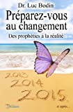 Pr�parez-vous au changement - Des proph�ties � la r�alit� (Phoenix t. 6)