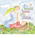 img - for [ IF I COULD KEEP YOU LITTLE... ] By Richmond, Marianne ( Author) 2010 [ Hardcover ] book / textbook / text book