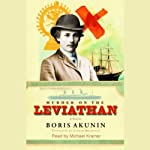 Murder on the Leviathan (       UNABRIDGED) by Boris Akunin Narrated by Michael Kramer