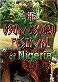 The Osun Osogbo festival of Nigeria