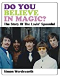 do you believe in magic?: The Story Of The Lovin' Spoonful (English Edition)
