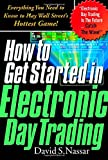img - for How to Get Started in Electronic Day Trading: Everything You Need to Know to Play Wall Street's Hottest Game book / textbook / text book