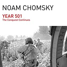 Year 501: The Conquest Continues Audiobook by Noam Chomsky Narrated by Brian Jones