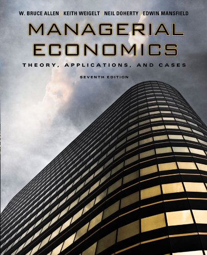 Managerial Economics: Theory, Applications, and Cases...