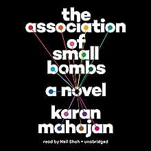 The Association of Small Bombs Audiobook by Karan Mahajan Narrated by Neil Shah