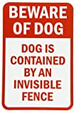 """SmartSign Aluminum Sign, Legend """"Beware Of Dog-Dog Contained by Invisible Fence"""", 18"""" high x 12"""" wide, Red on White"""