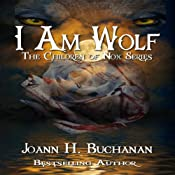I Am Wolf: The Children of Nox | [Joann H. Buchanan]