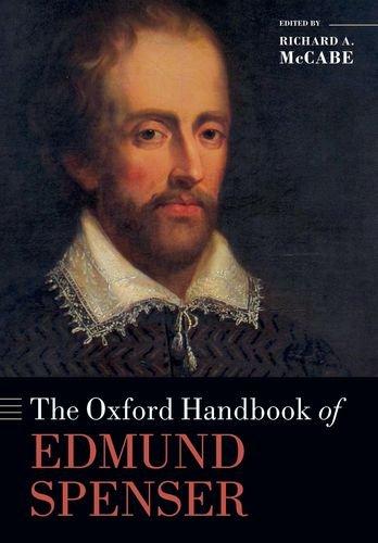 The Oxford Handbook of Edmund Spenser (Oxford Handbooks)