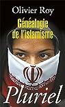 Généalogie de l'islamisme par Roy