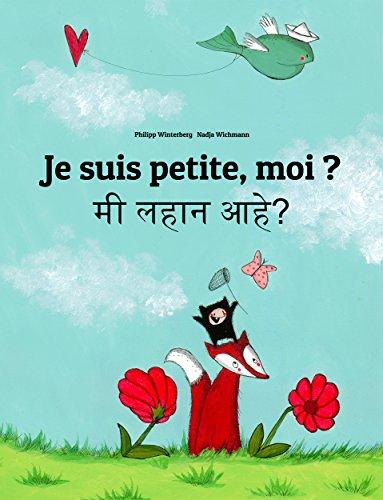 Philipp Winterberg - Je suis petite, moi ? Mi lahana ahe?: Un livre d'images pour les enfants (Edition bilingue français-marathi) (French Edition)