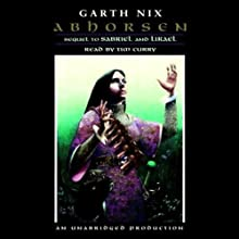 Abhorsen (       UNABRIDGED) by Garth Nix Narrated by Tim Curry
