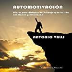 Automotivación [Self-Motivation] | Antonio Valls
