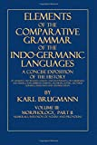 img - for Elements of the Comparative Grammar of the Indo-Germanic Languages: Volume III: Morphology, Part II., Numerals, Inflexion of Nouns and Pronouns book / textbook / text book