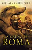 img - for La ca da de Roma / The Fall of Rome (Spanish Edition) book / textbook / text book