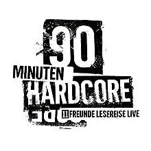 90 Minuten Hardcore (11FREUNDE Lesereise - Live) Rede von  11FREUNDE Gesprochen von: Philipp Köster, Jens Kirschneck