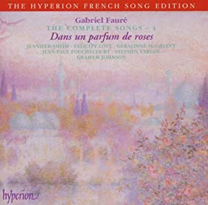 Faure: The Complete Songs 4 - Dans un parfum de roses