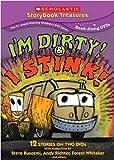 I'm Dirty & I Stink