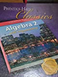 Prentice Hall Classics: ALGEBRA 2 WITH TRIGONOMETRY