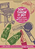 img - for Don't Throw It Out: Recycle, Renew and Reuse to Make Things Last book / textbook / text book
