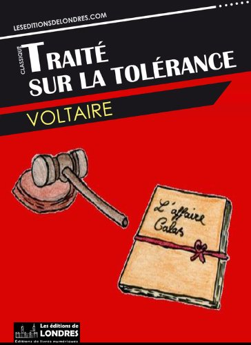 Voltaire traite sur la tolerance resume