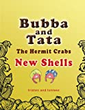 Bubba And Tata The Hermit Crabs: New Shells