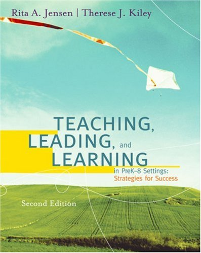 Teaching, Leading, and Learning in Pre K-8 Settings:...