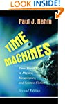 Time Machines: Time Travel in Physics...