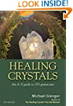 Healing Crystals: The A-Z Guide to 55...