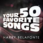 Harry Belafonte - Your 50 Favorite Songs