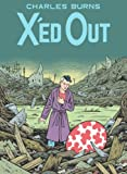 X'Ed Out. by Charles Burns (0224090410) by Burns, Charles