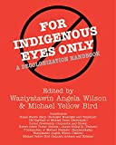 img - for For Indigenous Eyes Only: A Decolonization Handbook (Native America Sereie) book / textbook / text book