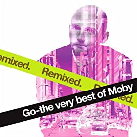 Go - The Very Best of Moby Remixed